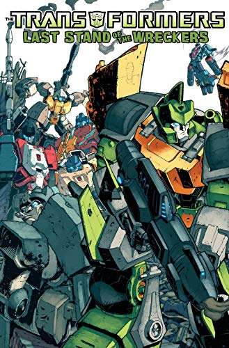 Transformers: Last Stand of the Wreckers (Transformers (Idw)): Roche, Nick