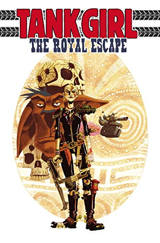 Tank Girl: The Royal Escape (Tank Girl (Unnumbered)): Martin, Alan C.