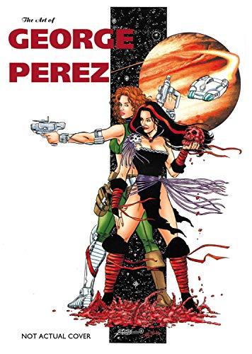 Art of George Perez: Perez, George