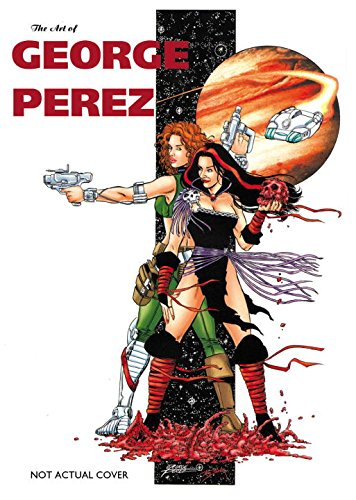 Art of George Perez S&N Limited Edition: Perez, George