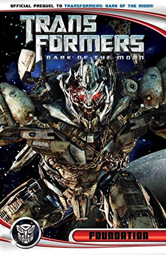 9781600109188: Transformers: Dark of the Moon: Foundation (Transformers (Idw))