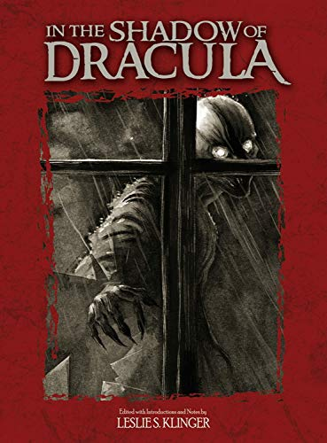In the Shadow of Dracula : Classic: Klinger, Leslie S.