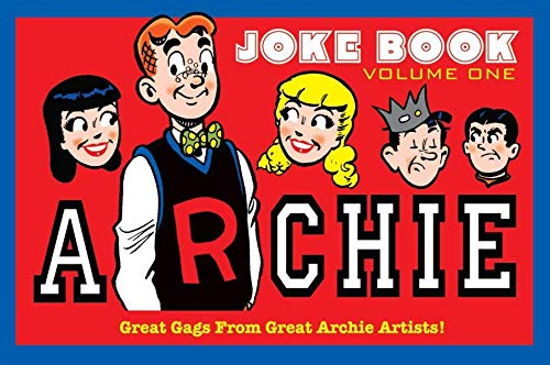 Archie Joke Book, Volume One: Great Gags from Great Archie Artists! (Hardcover): Bob Montana