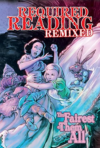 Required Reading Remixed Volume 2: Fairest of Them All (1600109632) by Chris Ryall; Cody Goodfellow; John Skipp; Kristine Kathryn Rusch; Mark Morris; Sean Taylor