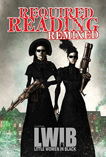 9781600109645: Required Reading Remixed Volume 3: Featuring Little Women in Black