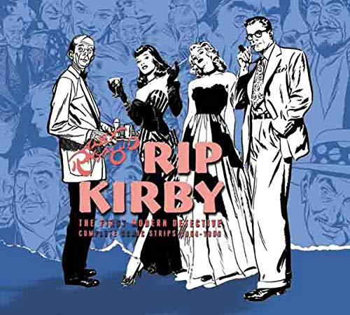 Rip Kirby, The First Modern Detective: Complete Comic Strips 1954-1956, Volume 4