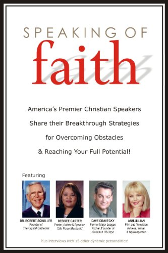 Speaking of Faith (1600130267) by Dr. Robert Schuller; Dave Dravecky; Ann Jillian; Joani Tabor; Barbara Dwyer; Dr. J. David Ford; Jana Alcorn; Lonna Vopat; Pat Mayfield; Nita...