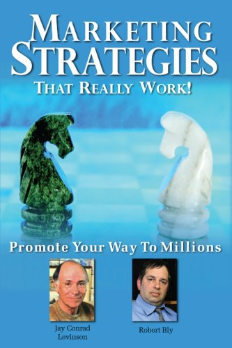Marketing Strategies That Really Work (1600131913) by Jay Conrad Levinson; Robert Bly; Lea Strickland; Rod Jones; Veronika Noize; Michael Cannon; Greg Gudorf; Richard Weylman; Andrew Finkelstein