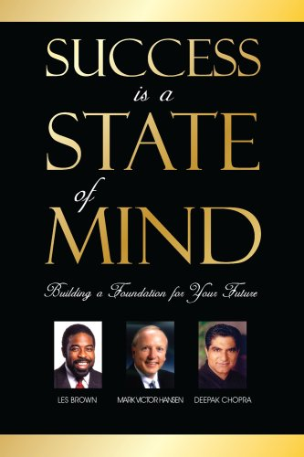 Success Is a State of Mind : Les Brown; Deepak