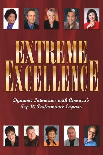 9781600132711: Extreme Excellence (Dynamic Interviews with America's Top 10 Performace Experts)