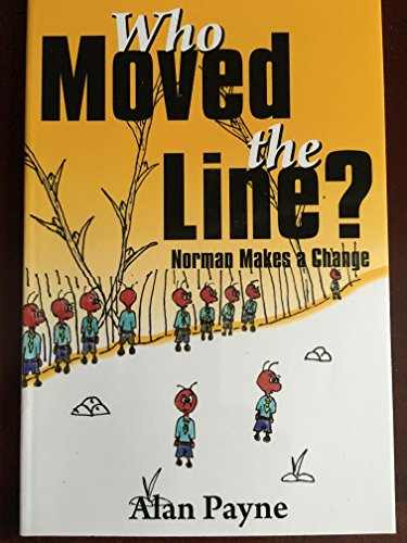 Who Moved the Line: Norman Makes a Change (9781600133183) by Payne, Alan