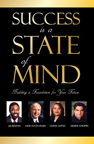 Success Is a State of Mind: Les Brown, Mark Victor Hansen, Deepak Chopra