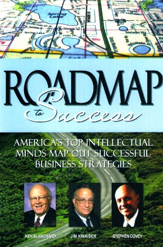 9781600133633: Road Map to Success-America's Top Intellectual Minds Map Out Successful Business Strategies with Ken Blanchard & Stephen Covey