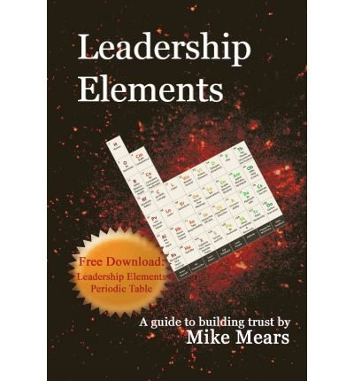 9781600133855: Leadership Elements: A Guide to Building Trust