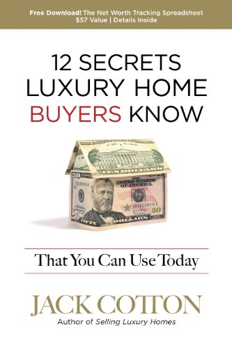 9781600135828: 12 Secrets Luxury Home Buyers Know That You Can Use Today