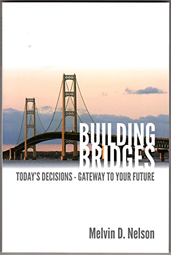 9781600139482: Building Bridges: Today's Decisions - Gateway to Your Future