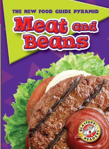 9781600140044: Meat and Beans (Blastoff! Readers: The New Food Guide Pyramid) (Blastoff Readers. Level 2)