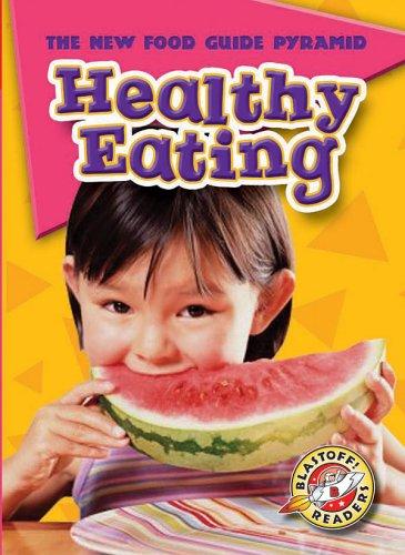 9781600140075: Healthy Eating (Blastoff! Readers: The New Food Guide Pyramid) (Blastoff Readers. Level 2)