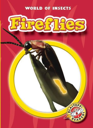 Fireflies (Blastoff! Readers: World of Insects): Emily K. Green