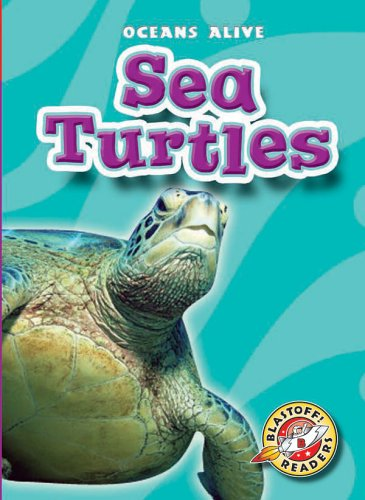 9781600140228: Sea Turtles (Blastoff! Readers: Oceans Alive) (Blastoff! Readers: Oceans Alive (Hardcover))