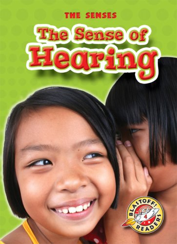 9781600140709: The Sense of Hearing (Blastoff! Readers: The Senses) (Blastoff! Readers: Senses)