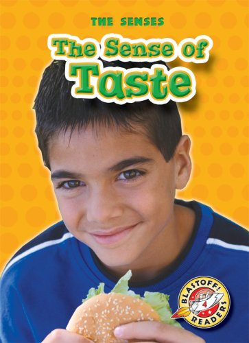 The Sense of Taste (Blastoff! Readers: The Senses) (Blastoff! Readers: Senses): Mari Schuh