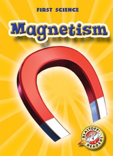 Magnetism (Blastoff! Readers: First Science): Mari Schuh