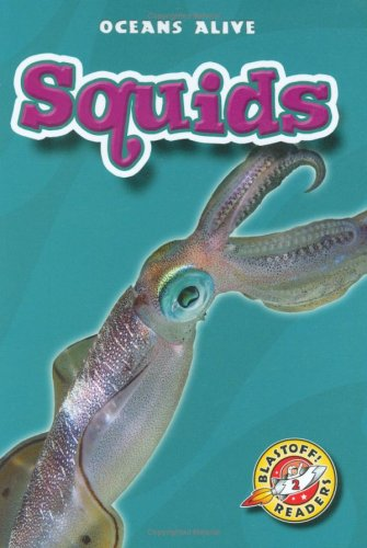 Squids (Blastoff! Readers: Ocean Alive) (Blastoff Readers. Level 2): Colleen Sexton