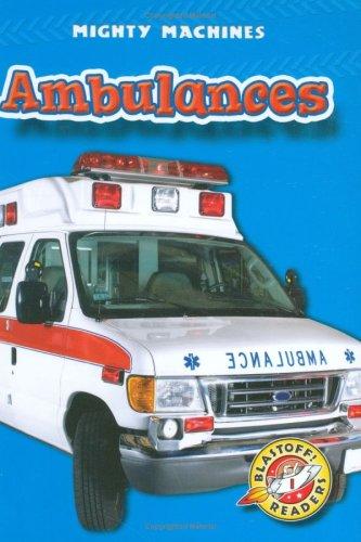 9781600141768: Ambulances (Blastoff! Readers: Mighty Machines) (Blastoff Readers. Level 1)