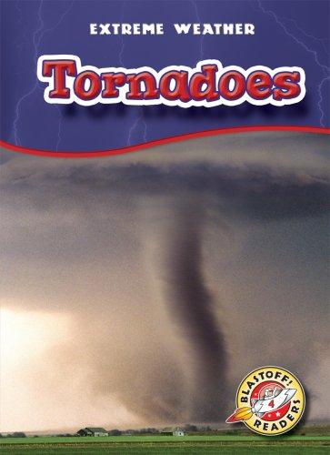 9781600141874: Tornadoes (Blastoff! Readers: Extreme Weather) (Blastoff Readers. Level 4)
