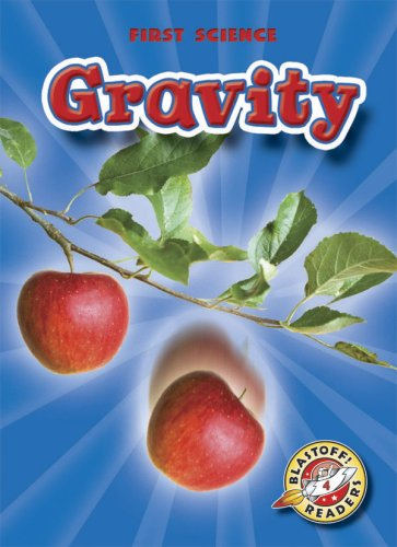 Gravity (Blastoff! Readers: First Science) (Blastoff Readers. Level 4): Kay Manolis