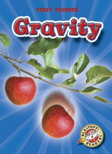 9781600142260: Gravity (Blastoff! Readers: First Science) (Blastoff Readers. Level 4)