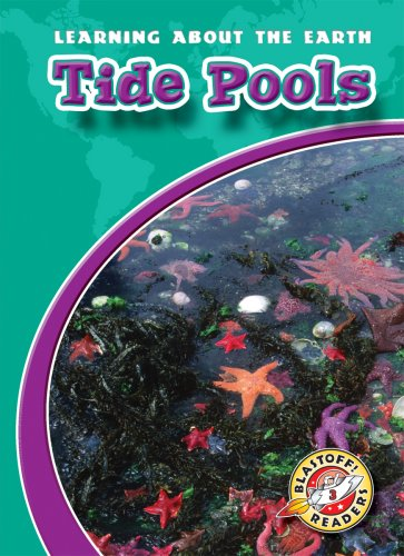9781600142314: Tide Pools (Blastoff! Readers: Learning About the Earth) (Blastoff Readers. Level 3)