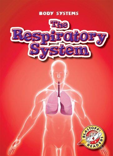 The Respiratory System (Blastoff! Readers: Body Systems): Kay Manolis