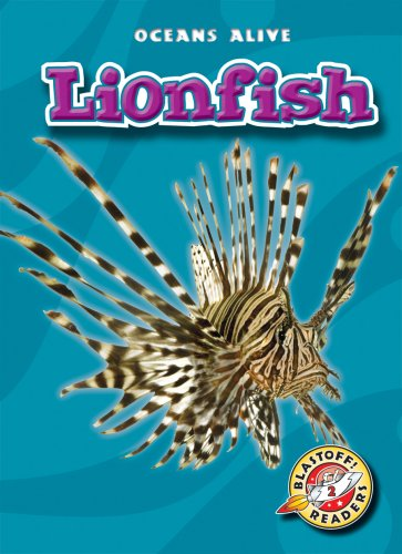 Lionfish (Blastoff! Readers: Oceans Alive): Colleen Sexton