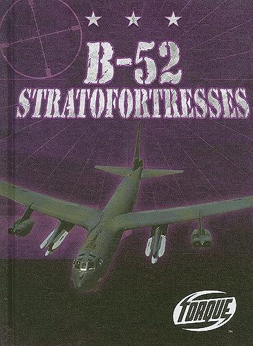 9781600142598: B-52 Stratofortresses (Torque Books: Military Machines) (Torque: Military Machines)