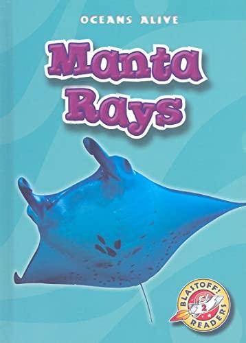 Manta Rays (Blastoff! Readers: Oceans Alive) (Blastoff!: Colleen Sexton