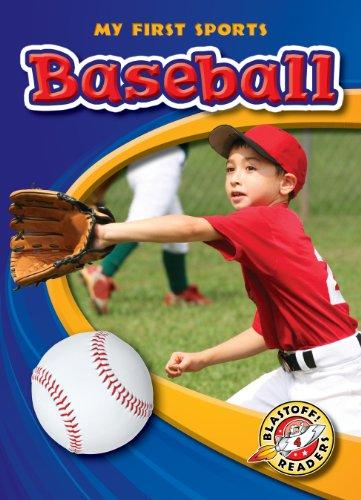 9781600142772: Baseball (Blastoff! Readers: My First Sports) (Blastoff! Readers: My First Sports: Level 4)
