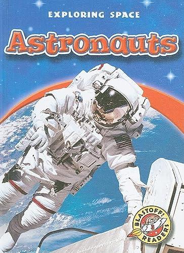 9781600142840: Astronauts (Blastoff! Readers: Exploring Space) (Blastoff Readers. Level 3)