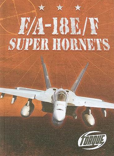 9781600142857: F/A-18E/F Super Hornets (Torque Books: Military Machines) (Torque: Military Machines)