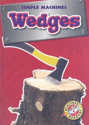 9781600143236: Wedges (Blastoff! Readers: Simple Machines)