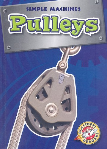 9781600143243: Pulleys (Blastoff! Readers: Simple Machines)