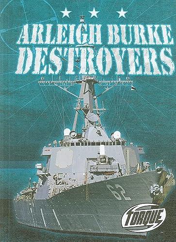 9781600143311: Arleigh Burke Destroyers (Torque Books: Military Machines)