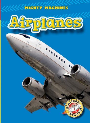 Airplanes (Paperback)(Blastoff! Readers: Mighty Machines): Mary Lindeen