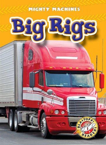 9781600143557: Big Rigs (Paperback)(Blastoff! Readers: Mighty Machines)