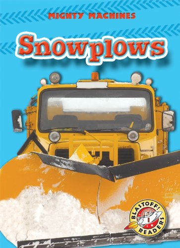 9781600143601: Snowplows (Paperback)(Blastoff! Readers: Mighty Machines)