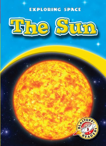 The Sun (Blastoff! Readers: Exploring Space) (Blastoff! Readers: Exploring Space (Library)): ...