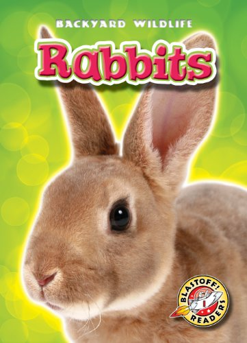 9781600144431: Rabbits (Blastoff! Readers: Backyard Wildlife) (Blastoff! Readers: Backyard Wildlife: Level 1)