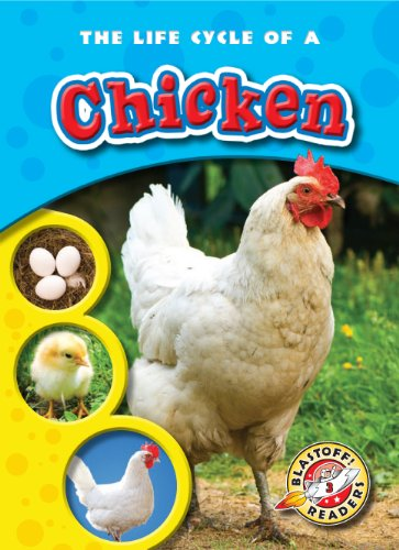 9781600144509: The Life Cycle of a Chicken (Blastoff! Readers: Life Cycles) (Blastoff Readers. Level 3)