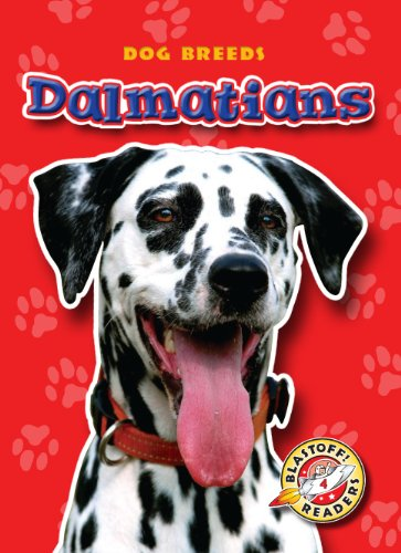 9781600144585: Dalmatians (Blastoff! Readers: Dog Breeds) (Blastoff Readers. Level 4)